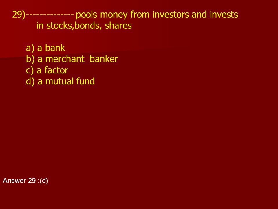 -------------- pools money from investors and invests