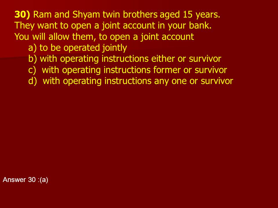 30) Ram and Shyam twin brothers aged 15 years.