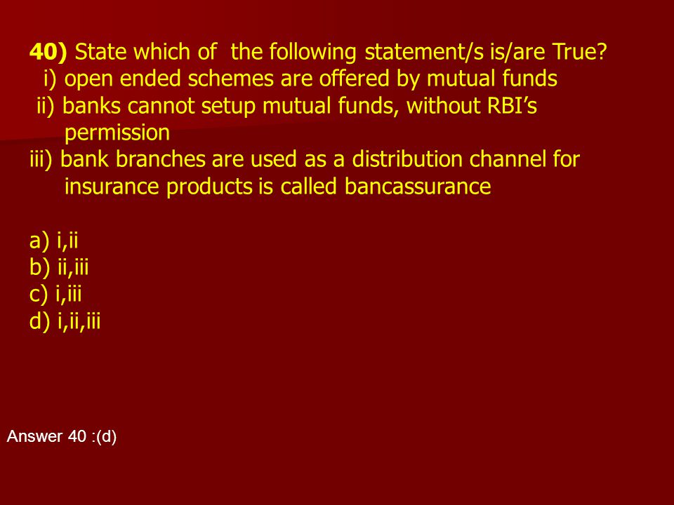 40) State which of the following statement/s is/are True