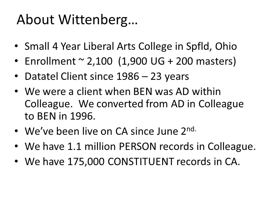 About Wittenberg… Small 4 Year Liberal Arts College in Spfld, Ohio