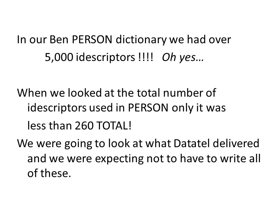 In our Ben PERSON dictionary we had over 5,000 idescriptors