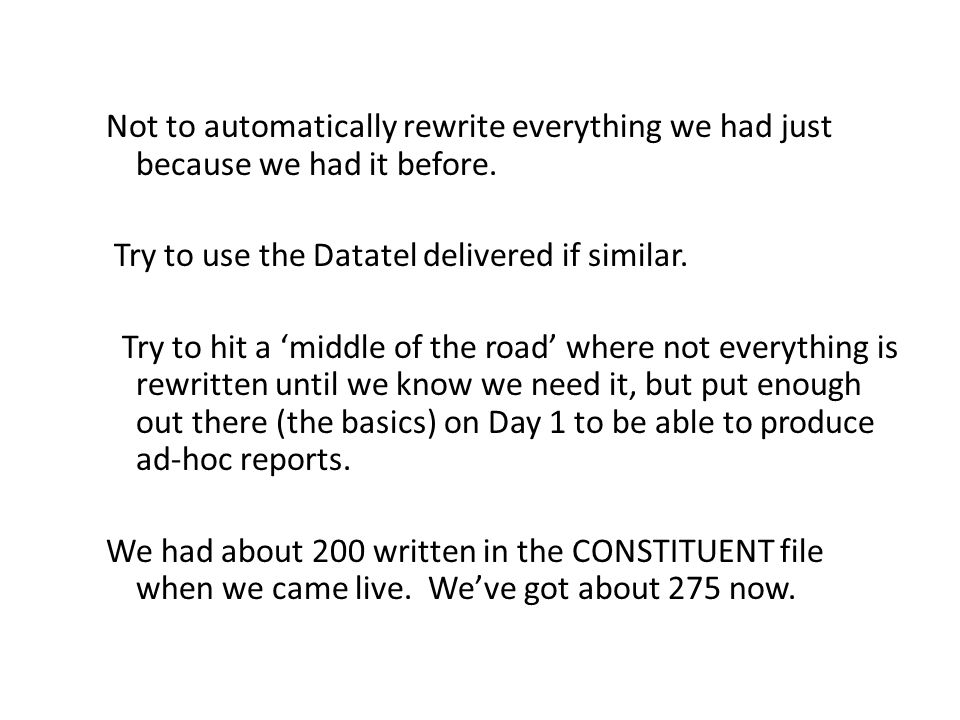 Not to automatically rewrite everything we had just because we had it before.