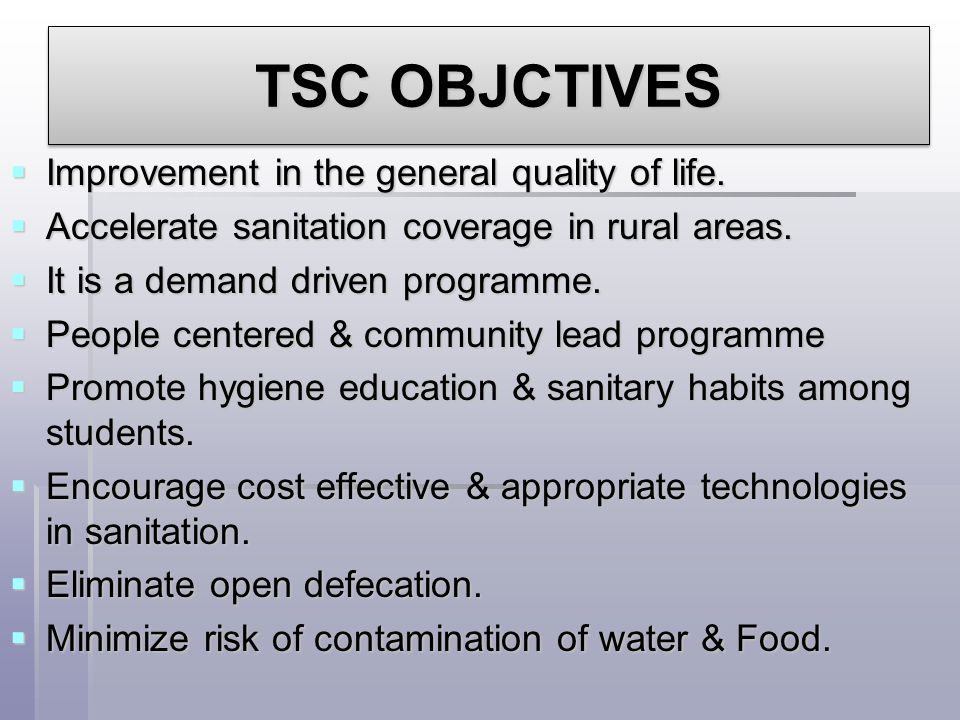 TSC OBJCTIVES Improvement in the general quality of life.