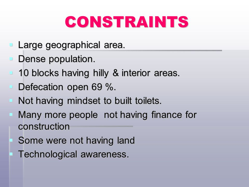CONSTRAINTS Large geographical area. Dense population.