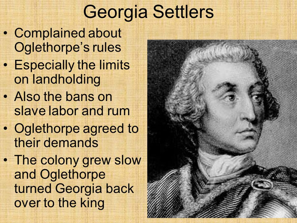 Georgia Settlers Complained about Oglethorpe's rules