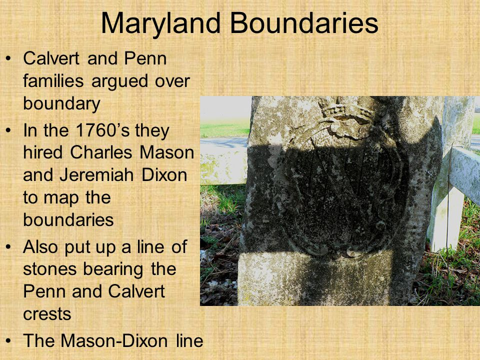 Maryland Boundaries Calvert and Penn families argued over boundary