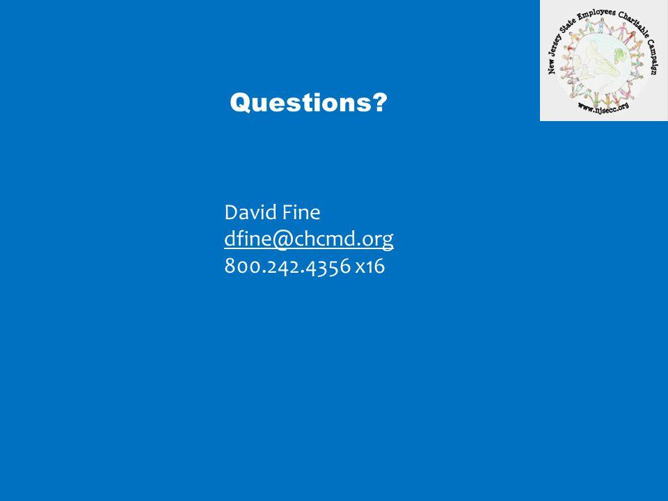 Questions David Fine dfine@chcmd.org 800.242.4356 x16