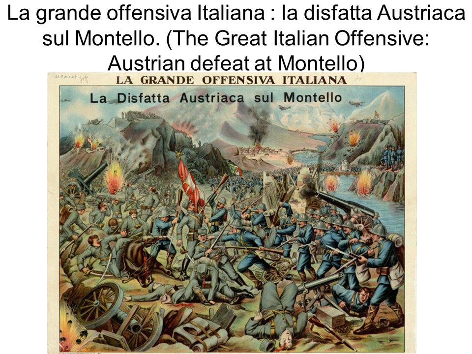 La grande offensiva Italiana : la disfatta Austriaca sul Montello