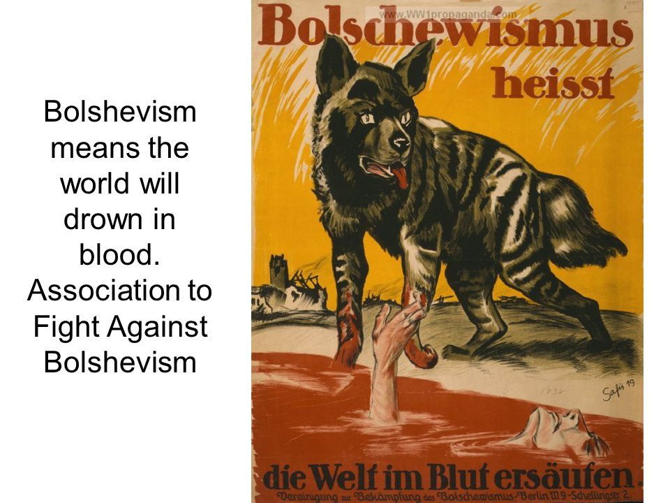 Bolshevism means the world will drown in blood