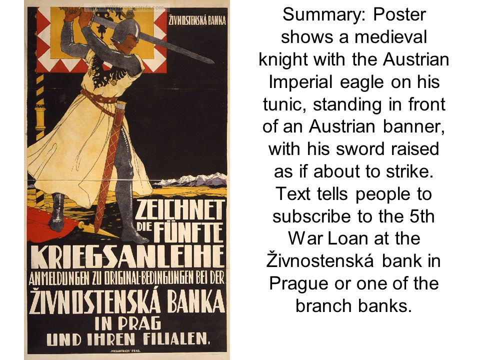 Summary: Poster shows a medieval knight with the Austrian Imperial eagle on his tunic, standing in front of an Austrian banner, with his sword raised as if about to strike.