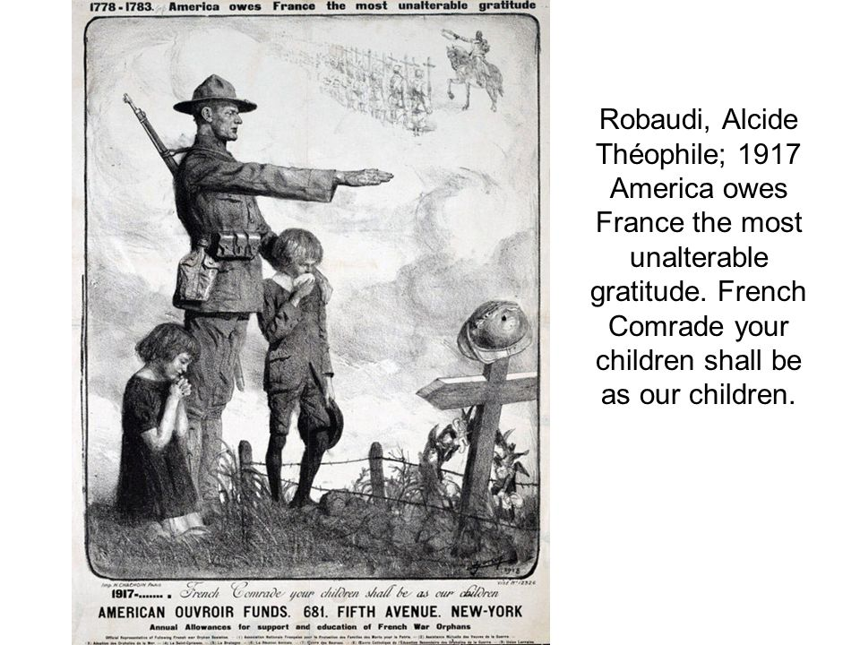 Robaudi, Alcide Théophile; 1917 America owes France the most unalterable gratitude.