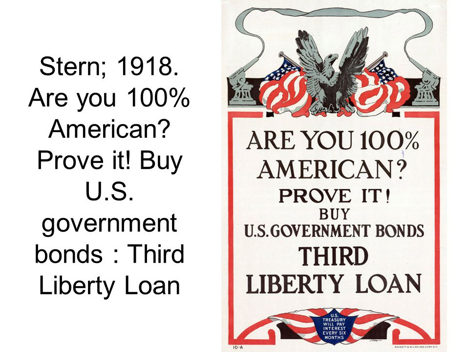 Stern; 1918. Are you 100% American. Prove it. Buy U. S