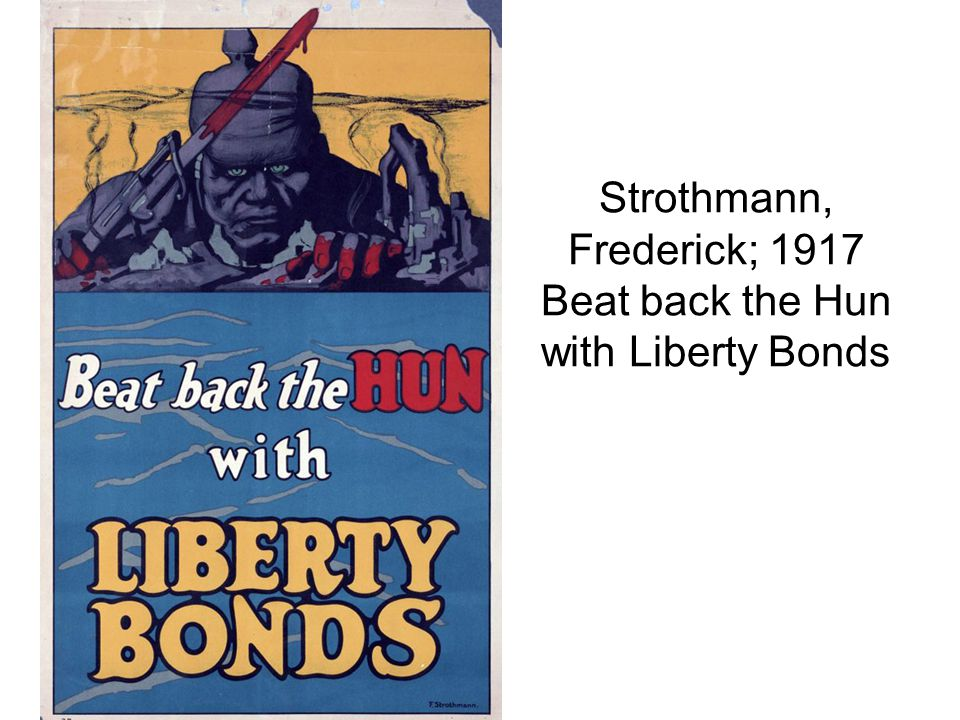 Strothmann, Frederick; 1917 Beat back the Hun with Liberty Bonds