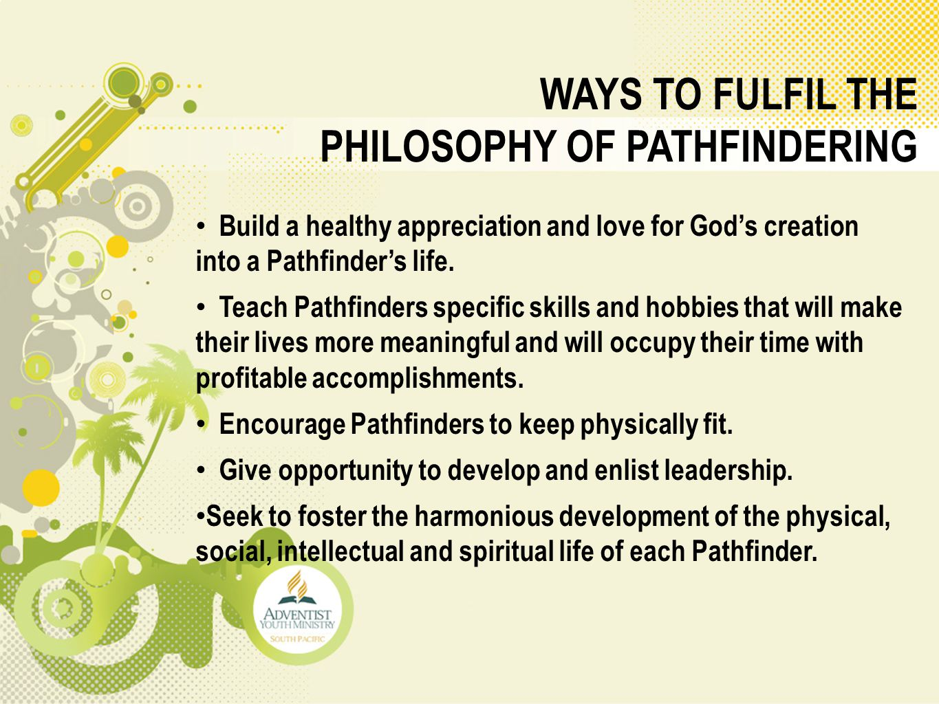 WAYS TO FULFIL THE PHILOSOPHY OF PATHFINDERING