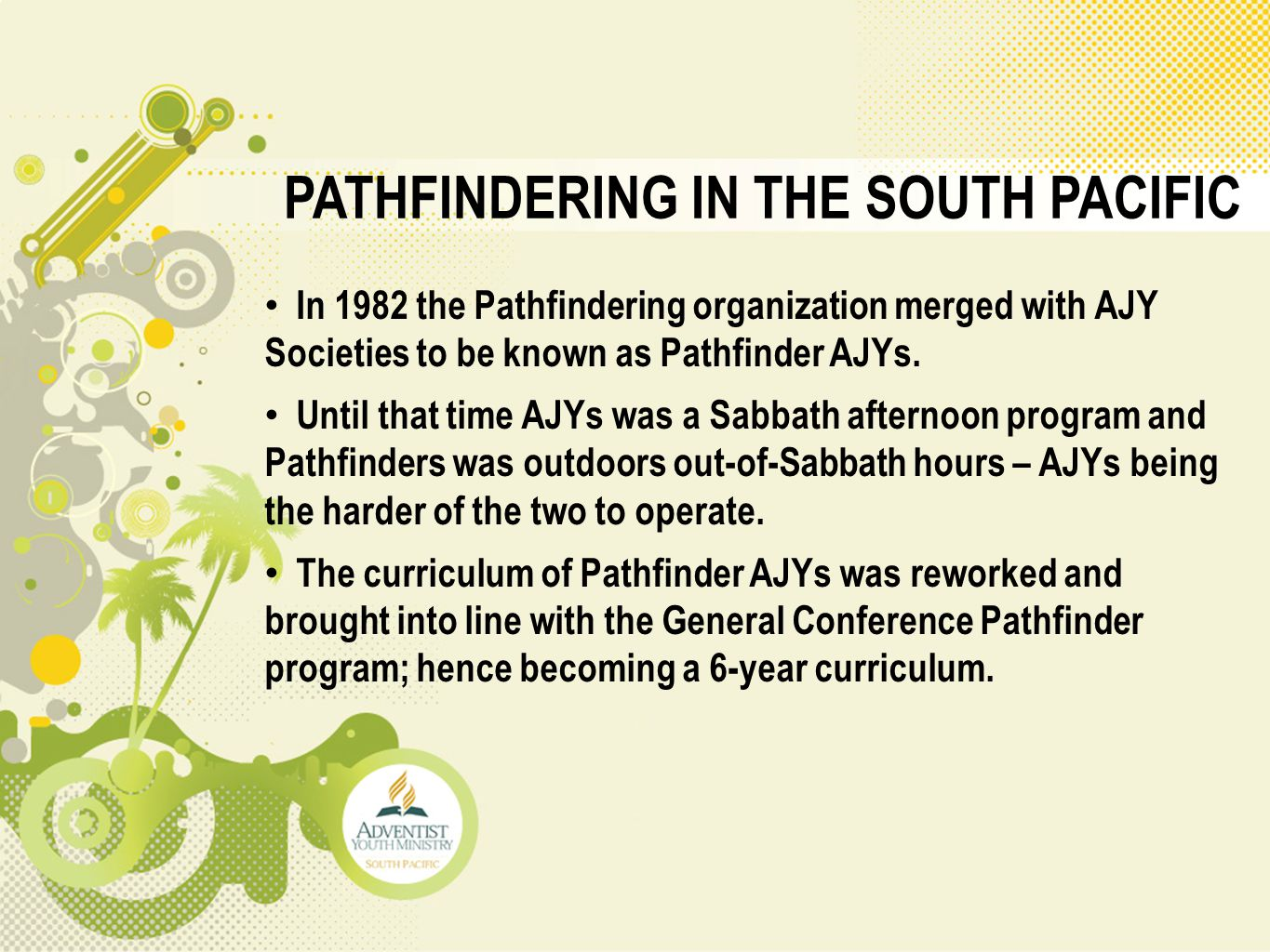 PATHFINDERING IN THE SOUTH PACIFIC