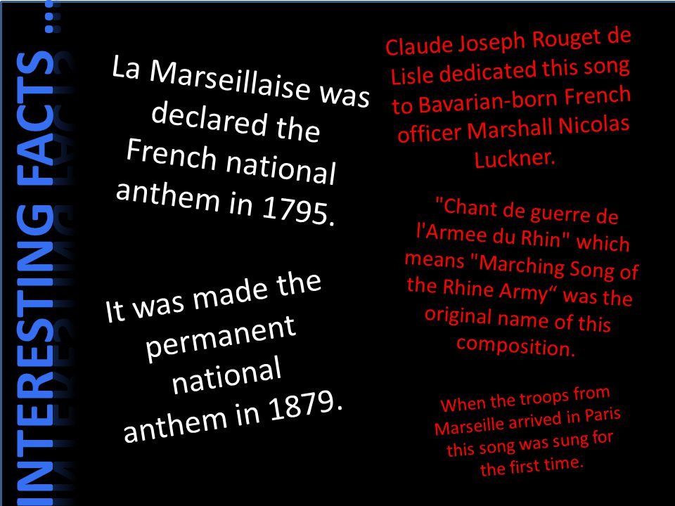 Claude Joseph Rouget de Lisle dedicated this song to Bavarian-born French officer Marshall Nicolas Luckner.
