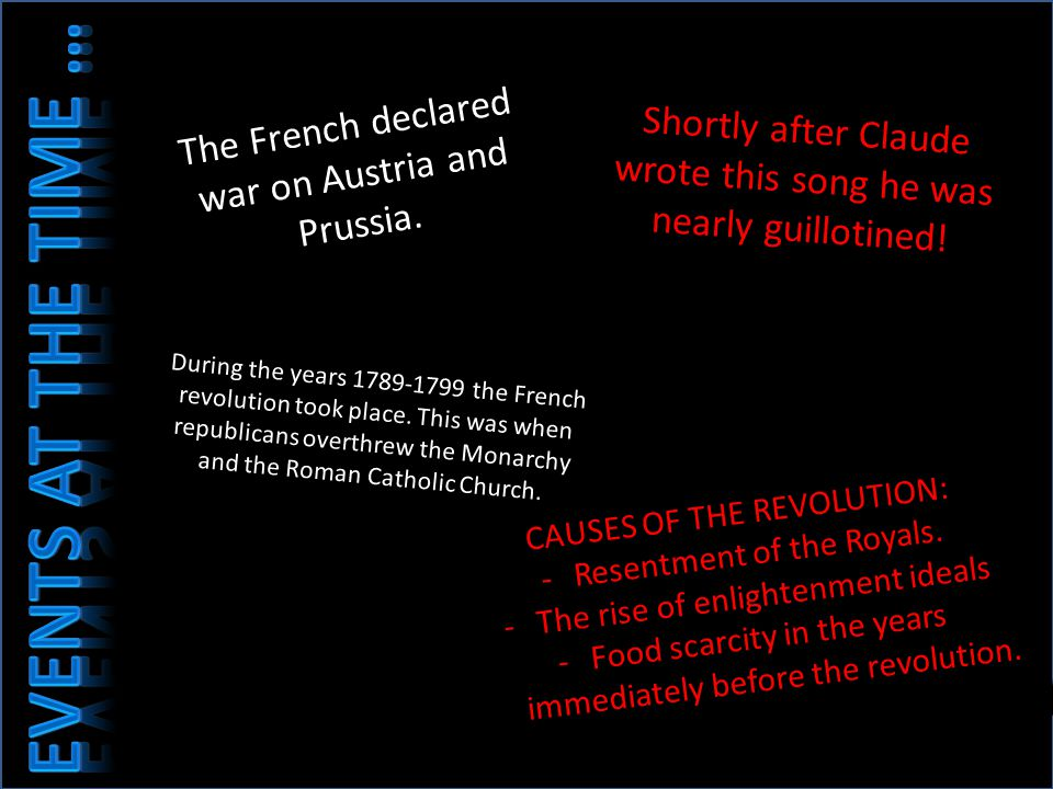 EVENTS AT THE TIME … The French declared war on Austria and Prussia.