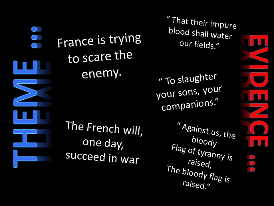 Theme … EVIDENCE … France is trying to scare the enemy.