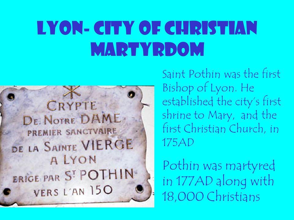 LYON- CITY OF CHRISTIAN MARTYRDOM