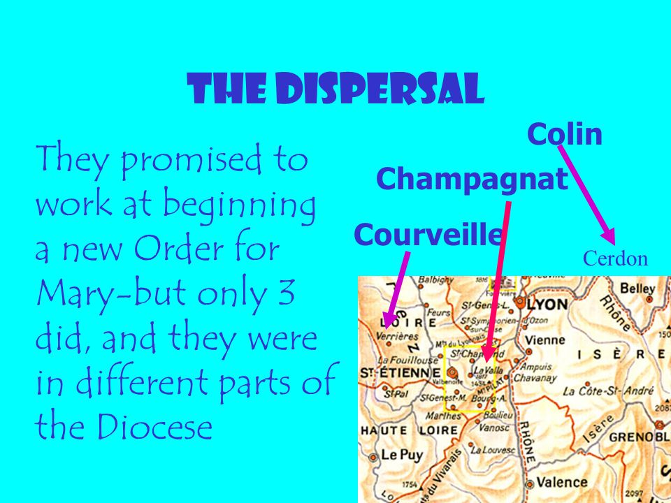 THE DISPERSAL Colin. They promised to work at beginning a new Order for Mary-but only 3 did, and they were in different parts of the Diocese.