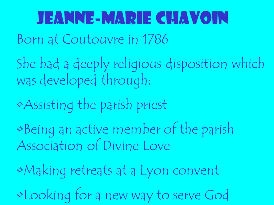 JEANNE-MARIE CHAVOIN Born at Coutouvre in 1786