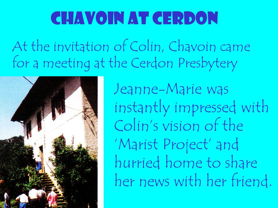 CHAVOIN AT CERDON At the invitation of Colin, Chavoin came for a meeting at the Cerdon Presbytery.