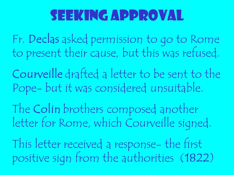 SEEKING APPROVAL Fr. Declas asked permission to go to Rome to present their cause, but this was refused.
