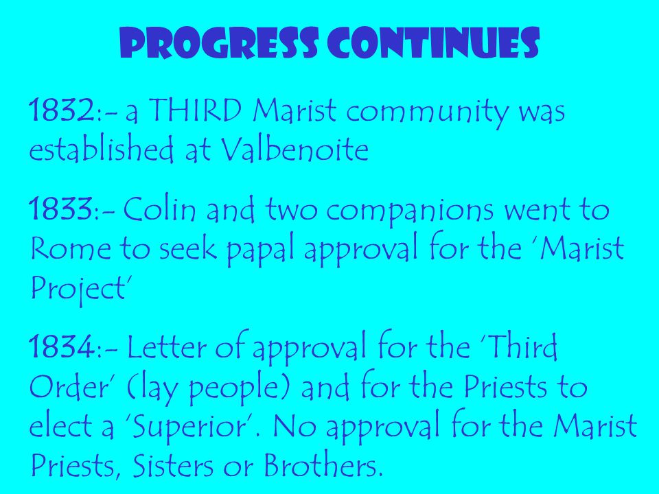 PROGRESS CONTINUES 1832:- a THIRD Marist community was established at Valbenoite.