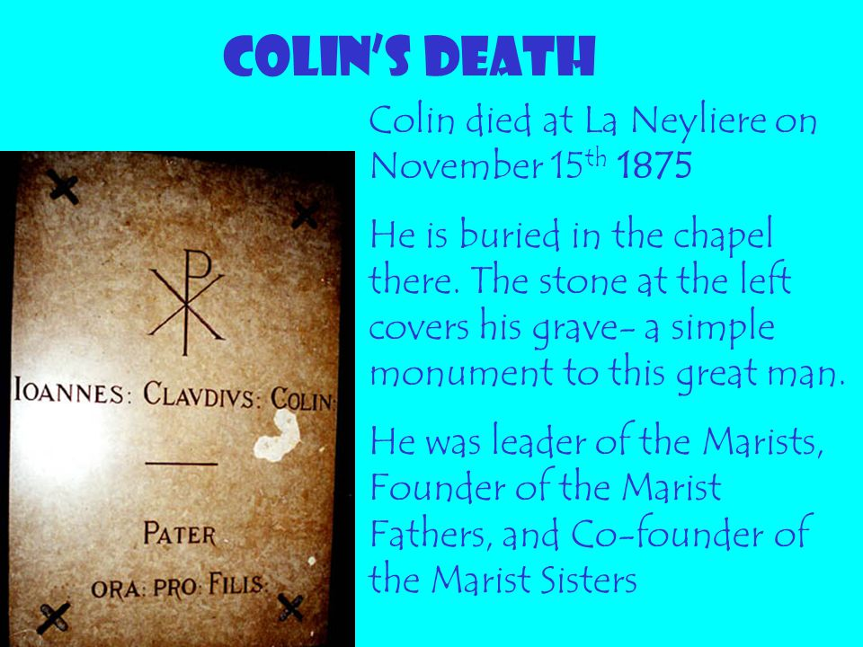COLIN'S DEATH Colin died at La Neyliere on November 15th 1875