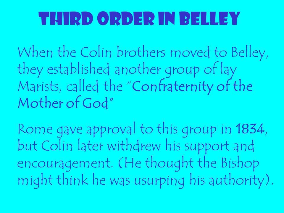 THIRD ORDER IN BELLEY