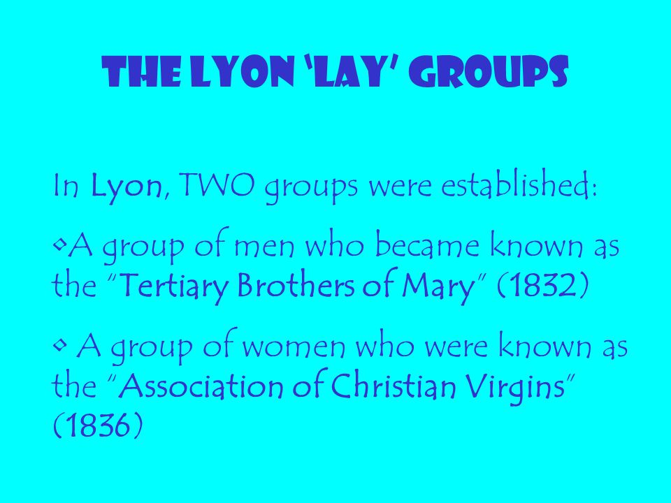 THE LYON 'LAY' GROUPS In Lyon, TWO groups were established: