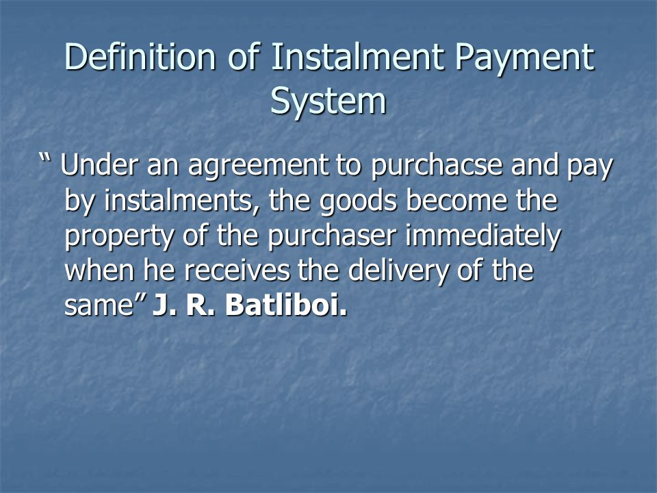 Definition of Instalment Payment System