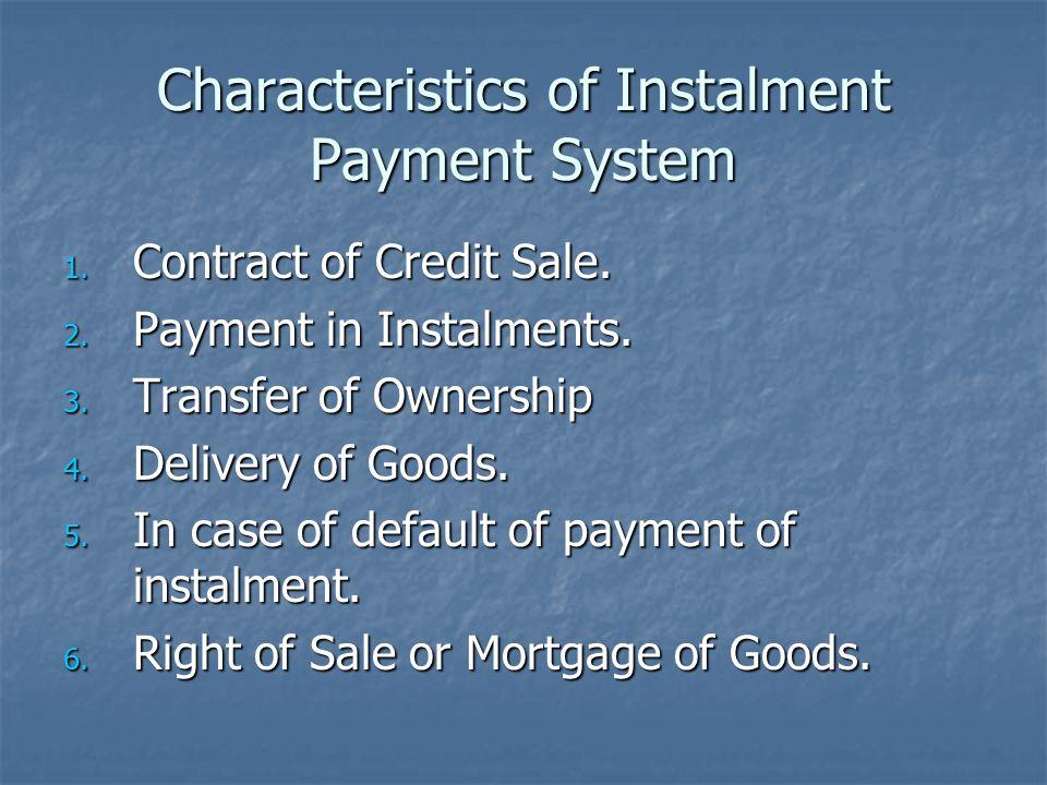 Characteristics of Instalment Payment System