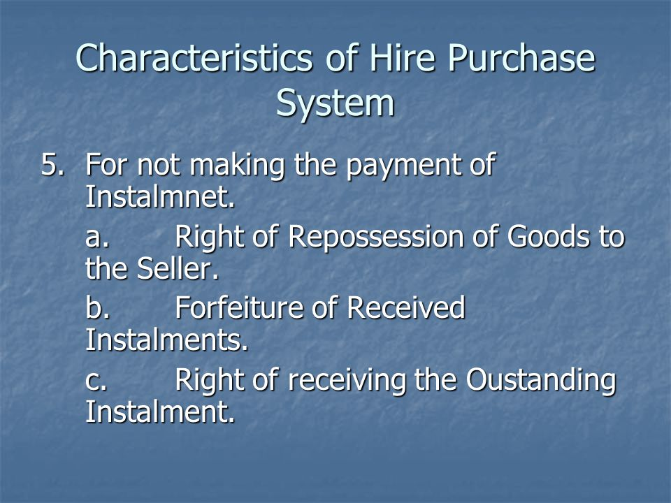 Characteristics of Hire Purchase System