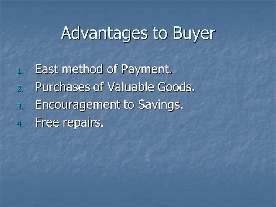 Advantages to Buyer East method of Payment.