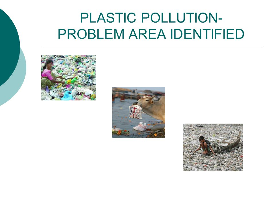 PLASTIC POLLUTION- PROBLEM AREA IDENTIFIED