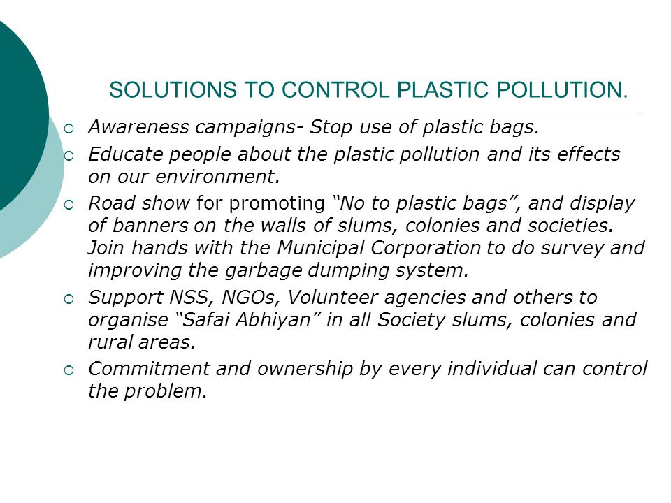 SOLUTIONS TO CONTROL PLASTIC POLLUTION.