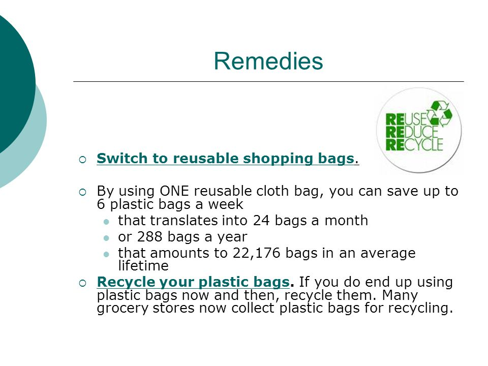 Remedies Switch to reusable shopping bags.