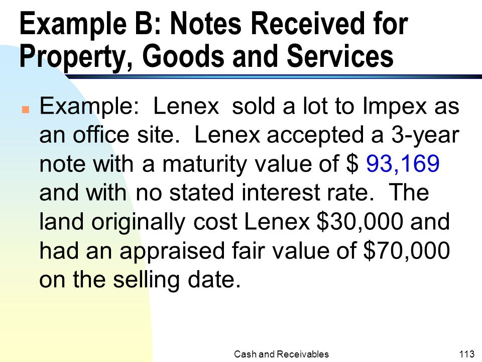 Example B: Notes Received for Property, Goods and Services