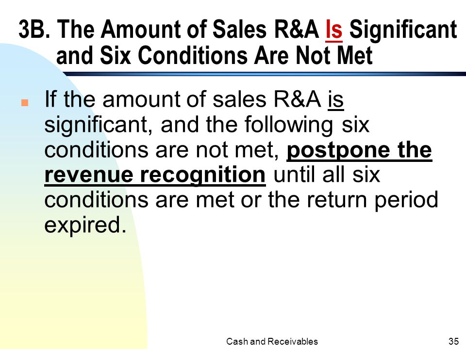 3B. The Amount of Sales R&A Is Significant and Six Conditions Are Not Met