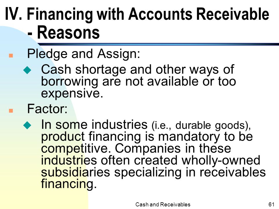 IV. Financing with Accounts Receivable - Reasons