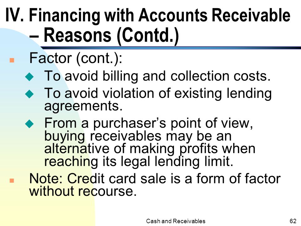 IV. Financing with Accounts Receivable – Reasons (Contd.)