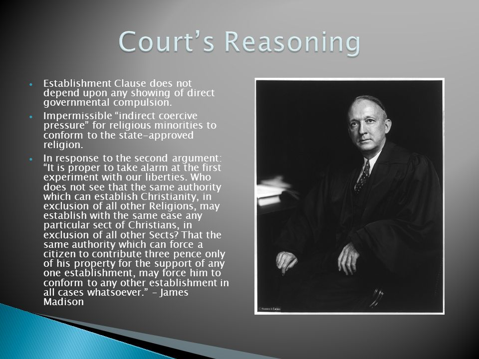 Court's Reasoning Establishment Clause does not depend upon any showing of direct governmental compulsion.