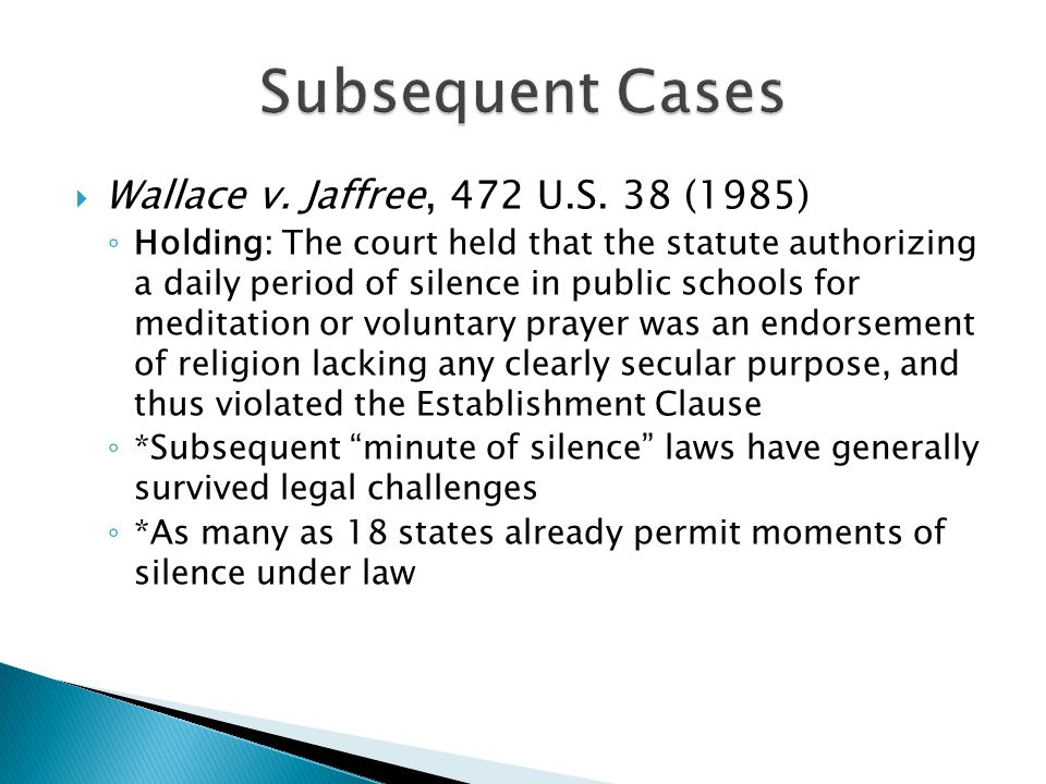 Subsequent Cases Wallace v. Jaffree, 472 U.S. 38 (1985)