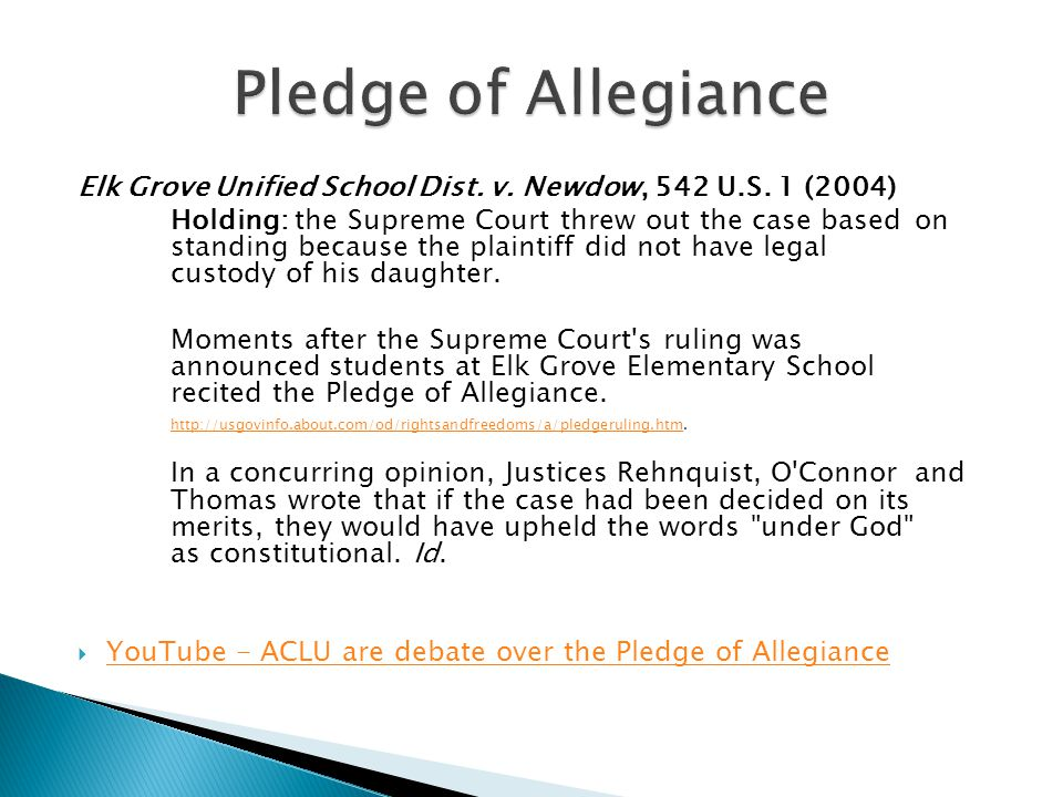 Pledge of Allegiance Elk Grove Unified School Dist. v. Newdow, 542 U.S. 1 (2004)