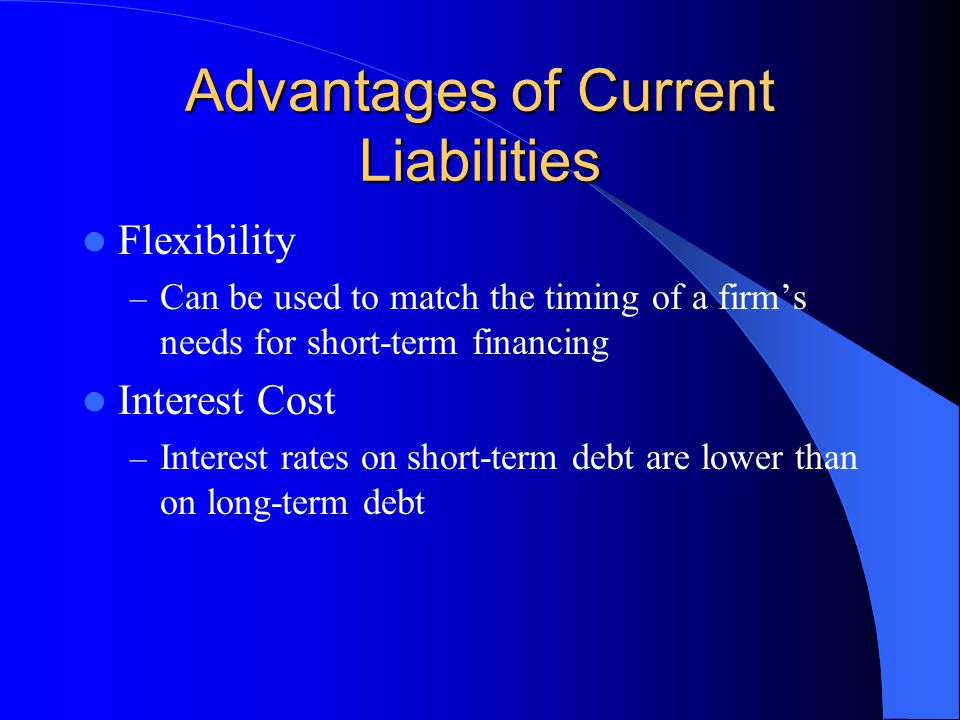 Advantages of Current Liabilities