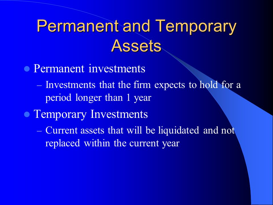 Permanent and Temporary Assets