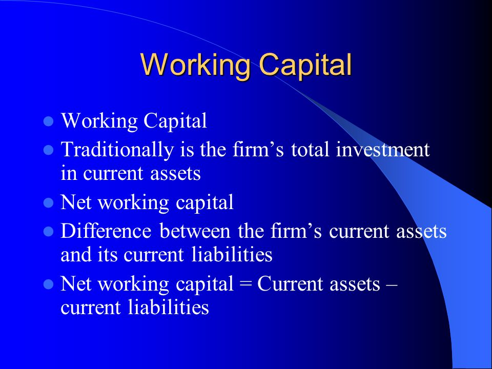 Working Capital Working Capital