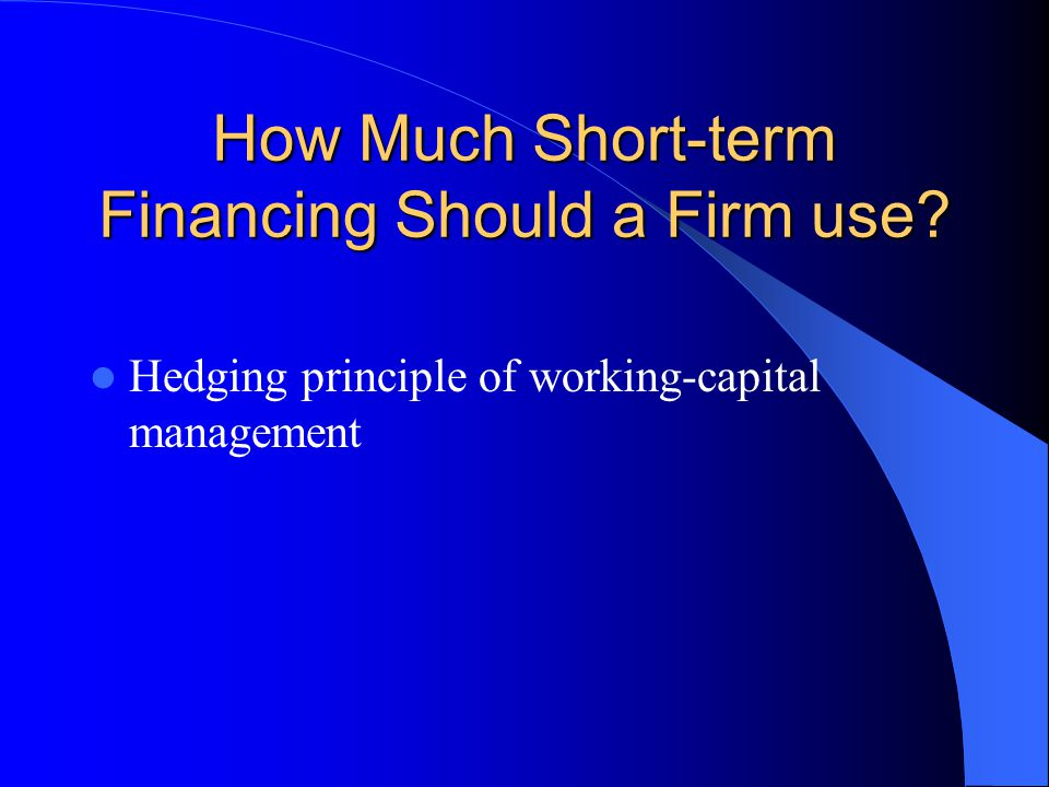 How Much Short-term Financing Should a Firm use