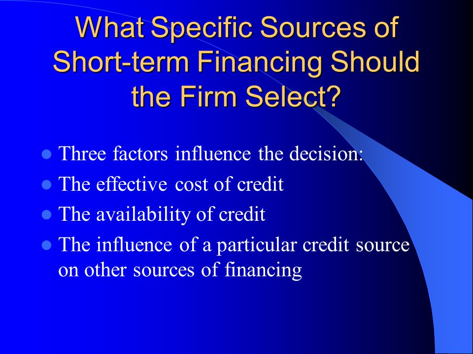 What Specific Sources of Short-term Financing Should the Firm Select